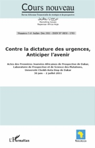 Malick Ndiaye - Cours nouveau N° 5-6, Juillet-déce : Contre la dictature des urgences, anticiper l'avenir.