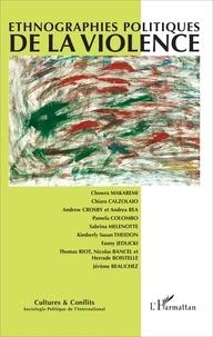 Chiara Calzolaio et Pamela Colombo - Cultures & conflits N° 103-104, automne- : Ethnographies politiques de la violence.