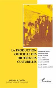 Narguesse Keyhani et Sylvain Laurens - Cultures & conflits N° 107, automne 2017 : La production officielle des différences culturelles.