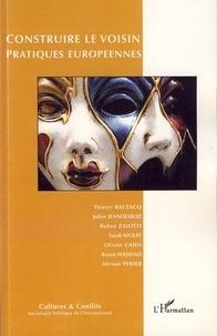 Thierry Balzacq et Julien Jeandesboz - Cultures & conflits N° 66, Eté 2007 : Construire le voisin - Pratiques européennes.