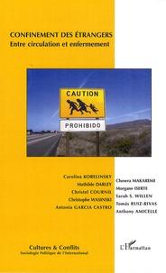 Carolina Kobelinsky et Chowra Makaremi - Cultures & conflits N° 71 : Confinement des étrangers : entre circulation et enfermement.
