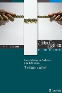 Jean-Michel Belorgey - Cultures & Sociétés N° 11, Juillet 2009 : Travail social et politique.