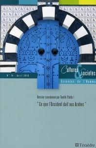Toufik Ftaïta - Cultures & Sociétés N° 14, Avril 2010 : Ce que l'Occident doit aux Arabes.