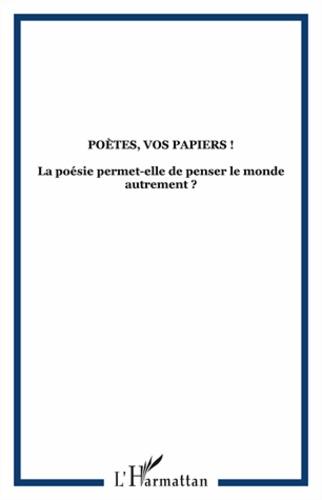 """Thierry Goguel d'Allondans - Cultures & Sociétés N° 17, Janvier 2011 : """"Poètes, vos papiers ! La poésie permet-elle de penser le monde autrement ? """"."""