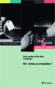 Olivier Robert et Michel Hugli - Cultures & Sociétés N° 26 avril 2013 : Mort : terminus ou correspondance ?.