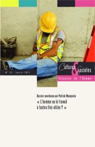 Patrick Macquaire - Cultures & Sociétés N° 33, Janvier 2015 : L'homme ou le travail à toutes fins utiles ?.