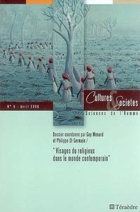 Guy Ménard et Philippe St-Germain - Cultures & Sociétés N° 6, Avril 2008 : Visages du religieux dans le monde contemporain.