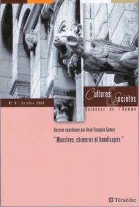 Jean-François Gomez et Jean Ferreux - Cultures & Sociétés N° 8, Octobre 2008 : Monstres, chimères et handicapés.
