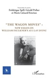 "Frédérique Spill et Gérald Préher - Cycnos N° 342 : ""The wagon moves"" - New essays on William Faulkner's as I lay dying."