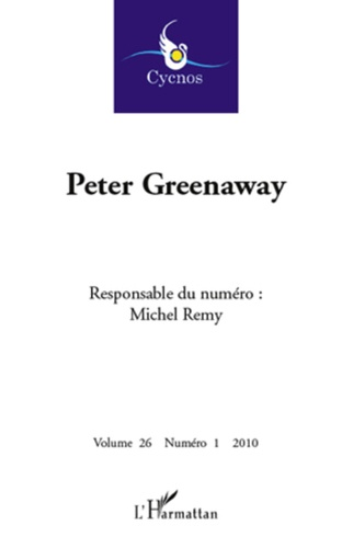 Michel Remy - Cycnos Volume 26 N° 1/2010 : Peter Greenaway.