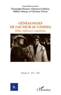 Christophe Damour et Christian Gutleben - Cycnos Volume 27 N° 2/2011 : Généalogies de l'acteur au cinéma - Echos, influences, migrations.