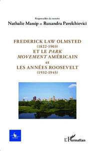 Nathalie Massip et Ruxandra Pavelchievici - Cycnos Volume 30 N° 2/2014 : Frederick Law Olmsted (1822-1903) et le park movement américain et les années Roosevelt (1932-1945).