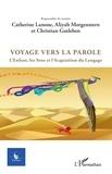 Catherine Lanone et Aliyah Morgenstern - Cycnos Volume 33 N° 1/2017 : Voyage vers la parole - L'enfant, les sens et l'acquisition du langage.