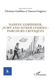 "Christian Gutleben et Vanessa Guignery - Cycnos Volume 34 N° 3/2018 : Nadine Gordimer, ""Jump and other stories"" : parcours critiques."