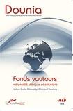 Arnaud Zacharie et Antonio Gambini - Dounia N° 5, juin 2012 : Fonds Vautours - Rationalité, éthique et solutions.