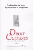 Bernadette Menu et Robert Jacob - Droit et cultures N° 47-2004/1 : La fonction de juger - Egypte ancienne et Mésopotamie.