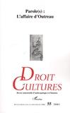 Jean-Pierre Poly et Christiane Besnier - Droit et cultures N°55, 2008/1 : Parole(s) : L'affaire d'Outreau.