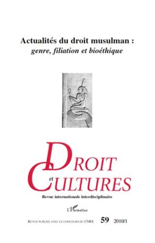 Hervé Guillorel et Jacqueline Lahmani - Droit et cultures N° 59-2010/1 : Actualités du droit musulman : genre, filiation et bioéthique.