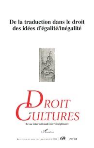 Chantal Kourilsky-Augeven - Droit et cultures N° 69-2015/1 : De la traduction dans le droit des idées d'égalité/inégalité.