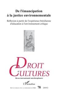 L'Harmattan - Droit et cultures N° 78-2019/2 : De l'émancipation à la justice environnementale - Réflexion à partir de l'expérience brésilienne d'éducation à l'environnement critique.