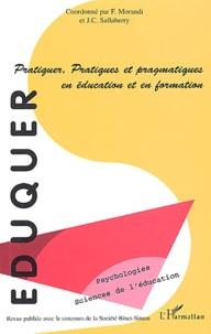Franc Morandi et Jean-Claude Sallaberry - Eduquer N° 6 troisième trime : Pratiquer, pratiques et pragmatiques en éducation et en formation.