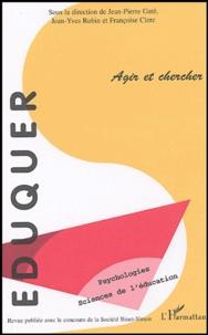 Jean-Pierre Gaté - Eduquer N° 8 : Agir et Chercher ....