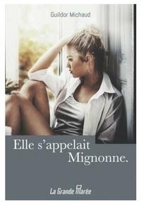 Guildor Michaud - Elle s'appelait Mignonne.