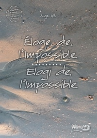 Angel Iye - Collection de poesie 4 : Eloge de l'impossible / Elogi de l'impossile - Bilingue.