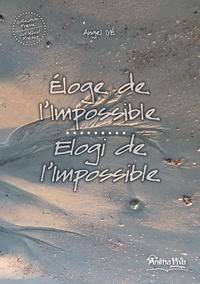 Angel Iye - Collection de poesie 4 : Eloge de l'impossible / Elogi de l'impossile - Bilingue.