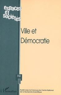 Taoufik Souami et Christine Schaut - Espaces et sociétés N° 112/2003 : Ville et démocratie.