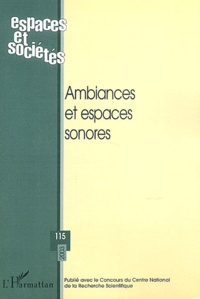 Jean-François Augoyard et Olivier Balaÿ - Espaces et sociétés N° 115/2003 : Ambiances et espaces sonores.