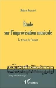 L'Harmattan - Etude sur l'improvisation musicale - Le témoin de l'instant.