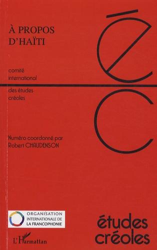 Robert Chaudenson - Etudes créoles N° 1 et 2, Novembre : A propos d'Haïti - Actes du Collque d'Haïti.