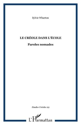 Sylvie Wharton - Etudes créoles Volume 28 N° 2, 2005 : Le créole dans l'école : paroles nomades.