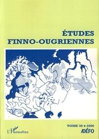 Eva Toulouze et Jean Perrot - Etudes finno-ougriennes N° 38/2006 : .