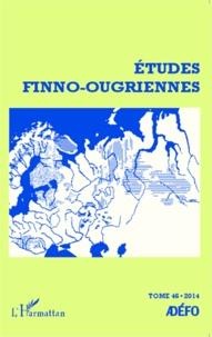 Eva Toulouze - Etudes finno-ougriennes N° 46/2014 : .