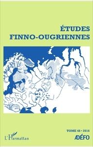 Eva Toulouze - Etudes finno-ougriennes N° 48/2016 : .