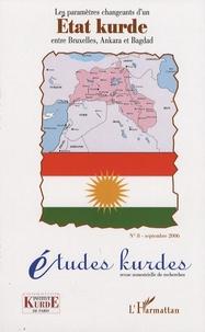 Gareth Stansfield - Etudes kurdes N° 8, Septembre 2006 : Les paramètres changeants d'un Etat Kurde entre Bruxelles, Ankara et Bagdad.