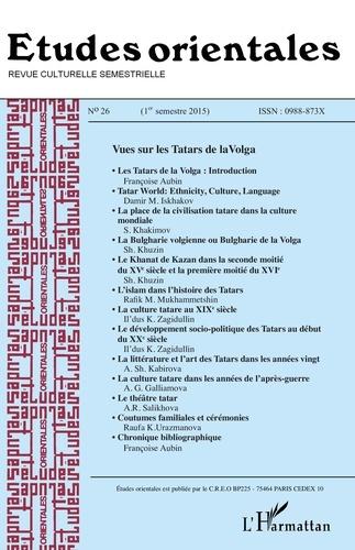 Françoise Aubin et Abubaker Bagader - Etudes orientales N° 26, 1er semestre  : Vues sur les Tatars de la Volga.