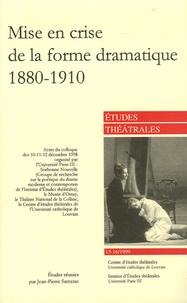 Jean-Pierre Sarrazac - Etudes théâtrales N° 15-16/1999 : Mise en crise de la forme dramatique 1880-1910.