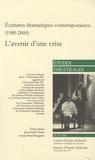 Joseph Danan et Jean-Pierre Ryngaert - Etudes théâtrales N° 24-25/2002 : Ecritures dramatiques contemporaines (1980-2000) - L'avenir d'une crise.