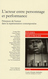 Jean-Louis Besson - Etudes théâtrales N° 26, 2003 : L'acteur entre personnage et performance - Présences de l'acteur dans la représentation contemporaine.