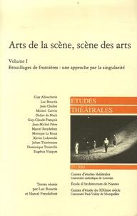 Luc Boucris et Marcel Freydefont - Etudes théâtrales N° 27/2003 : Arts de la scène, scène des arts - Volume 1, Brouillages de frontières : une approche par la singularité.
