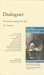 Jean-Pierre Sarrazac et Catherine Naugrette - Etudes théâtrales N° 31/2004 & 32/2005 : Dialoguer, un nouveau partage des voix - Volume 1 : Dialogismes.
