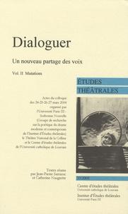 Jean-Pierre Sarrazac et Catherine Naugrette - Etudes théâtrales N° 33/2005 : Dialoguer, un nouveau partage des voix - Volume 2 : Mutations.