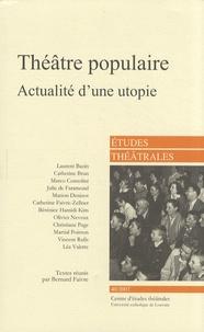 Bernard Faivre - Etudes théâtrales N° 40/2007 : Théâtre populaire - Actualité d'une utopie.