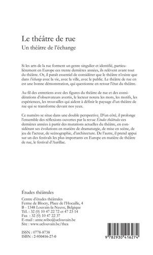 Etudes théâtrales N° 41-42/2008 Le théâtre de rue. Un théâtre de l'échange