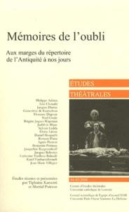 Tiphaine Karsenti et Martial Poirson - Etudes théâtrales N° 44-45/2009 : Mémoires de l'oubli - Aux marges du répertoire de l'Antiquité à nos jours.