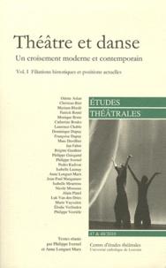 Philippe Ivernel et Anne Longuet Marx - Etudes théâtrales N° 47 & 48/2010 : Théâtre et danse - Un croisement moderne et contemporain Volume 1, Filiations historiques et positions actuelles.
