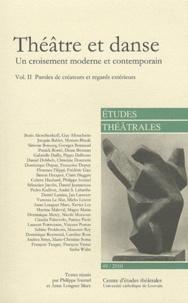Philippe Ivernel et Anne Longuet Marx - Etudes théâtrales N° 49/2010 : Théâtre et danse - Volume 2, Paroles de créateurs et regards extérieurs.